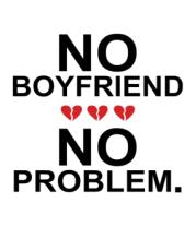 Коврик для мыши No boyfriend no problem.