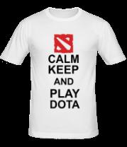 Мужская футболка  Keep calm and play dota
