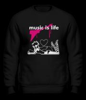 Толстовка без капюшона Music is life