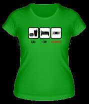 Женская футболка  Главное в жизни - еда, сон,chevrolet.