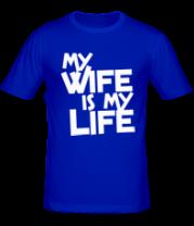 Мужская футболка  my wife is my life
