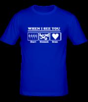 Мужская футболка  Когда я вижу тебя