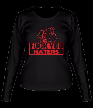 Женская футболка с длинным рукавом Fuck you haters