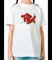 Детская футболка  Take that!