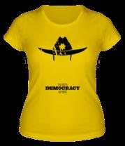 Женская футболка  This isn't a DEMOCRACY any more