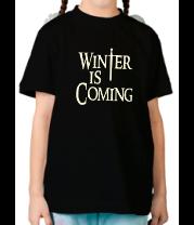 Детская футболка  Winter is coming (свет)