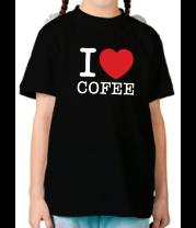 Детская футболка  I love coffee