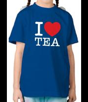 Детская футболка  I love tea
