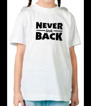Детская футболка  Никогда не оглядывайся