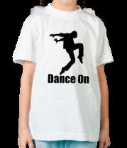 Детская футболка  Dance On