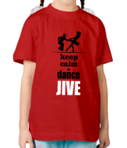 Детская футболка  Keep calm & dance JIVE