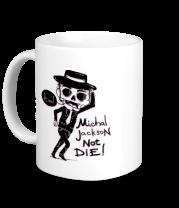 Кружка Michael Jackson no die!