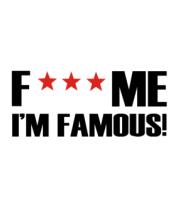 Коврик для мыши Fuck me I'm Famous!