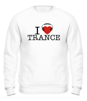 Толстовка без капюшона I love trance