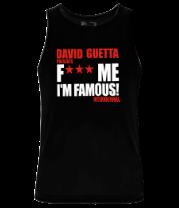 Мужская майка David Guetta Fuck me I'm Famous