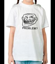 Детская футболка  Trollface. Problem?