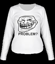 Женская футболка с длинным рукавом Trollface. Problem?