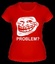 Женская футболка  Trollface. Problem?