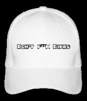 Бейсболка Don't f..k birds