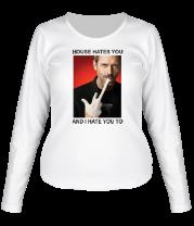Женская футболка с длинным рукавом House Hates You