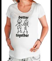 Футболка для беременных Better together