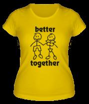 Женская футболка  Better together