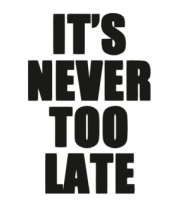 Кружка It's never too late