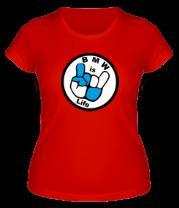 Женская футболка  BMW is life - БМВ это жизнь