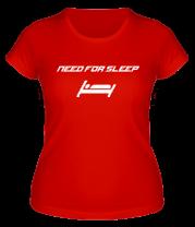 Женская футболка  Need for sleep