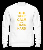 Толстовка без капюшона Keep calm and train hard