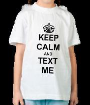 Детская футболка  Keep calm and text me