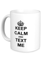 Кружка Keep calm and text me