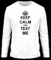 Мужская футболка с длинным рукавом Keep calm and text me