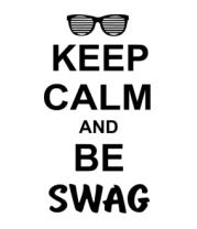 Толстовка Keep calm and be swag