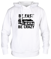 Толстовка худи Be fast be crazy