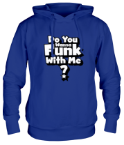 Толстовка Do you wanna funk with me