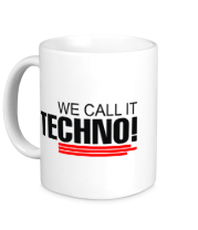 Кружка We call it Techno