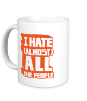 Кружка I Hate Almost All The People